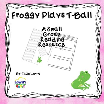 Froggy Plays T Ball Comprehension Activities