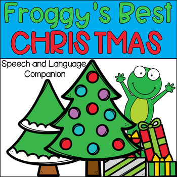 Froggy's Best Christmas Speech and Language Book Companion