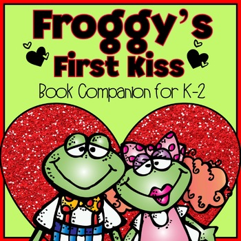 Froggy's First Kiss Activities K-2