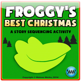 Froggy's Best Christmas: A Story Sequencing Activity