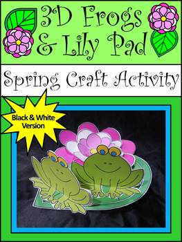 Frog Activities: 3D Frogs & Lily Pad Spring Craft Activity Packet