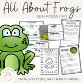 All about Frogs: A frog non-fiction unit {includes frog life cycles}
