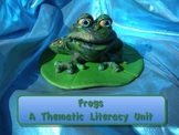Frogs, A Thematic Literacy Unit - Incorporates Common Core Standards