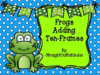 Frogs Adding Ten-Frames