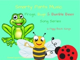 Frogs Bugs & Bumble Bees Song Series