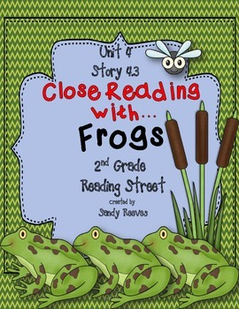 Frogs Close Reading 2nd Grade Reading Street 2008 Unit 4 Story 3