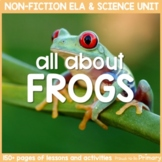 Frogs Non-Fiction ELA & Science Unit