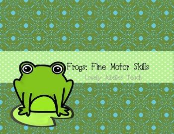 Frogs: Fine Motor Skills