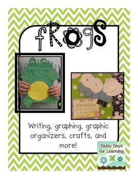 Frogs! Frogs!: Crafts, Emergent Reader, Writing, Graphing,