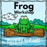 Frogs  Workshop- Back to School