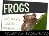 Frogs: Inquiry & Science Resources Bundle