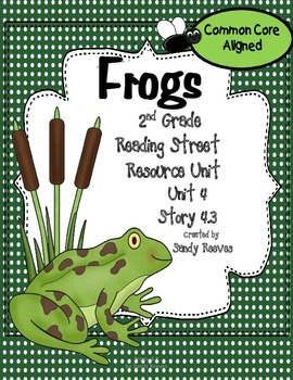 Frogs Reading Street 4.3 2nd Grade Common Core Aligned.