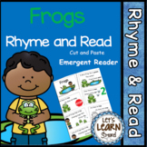 Frog Theme Emergent Reader, Rhyme and Read, Cut and Paste Activities  Reader