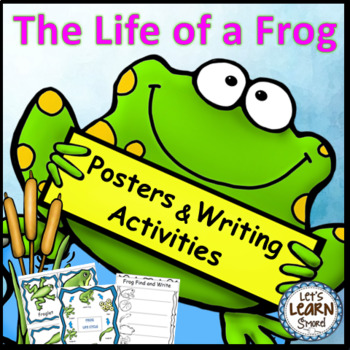 Frog Life Cycle, Write the Room Posters and Writing Activities