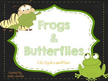 Frogs and Butterflies: Life Cycles and More