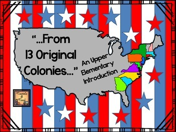 """From 13 Original Colonies...""  An Upper Elementary Study"