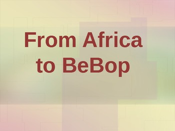 From Africa to Bebop Powerpoint