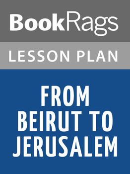 From Beirut to Jerusalem Lesson Plans