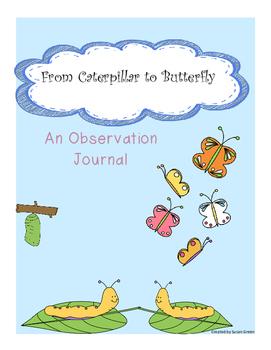 From Caterpillar to Butterfly: An Observation Journal