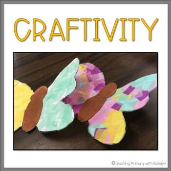From Caterpillar to Butterfly: Written Response and Craftivity