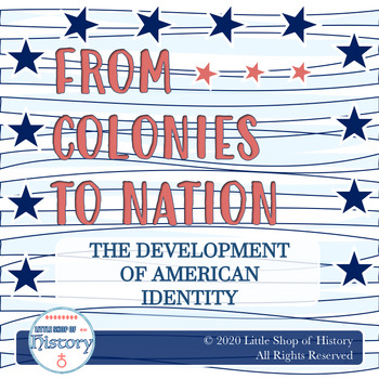 From Colonies to Nation: the Development of American Identity, 1773