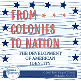 From Colonies to Nation: the Development of American Ident