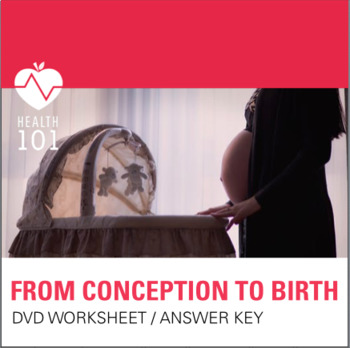 From Conception To Birth- DVD/Movie Guide & Answer Key: Pregnancy topic
