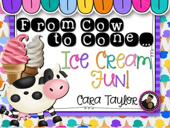 From Cow to Cone ~ Ice Cream Fun!  Experiment & Enrichment Activities