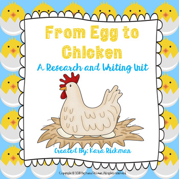 From Egg to Chicken: Research and Writing Unit