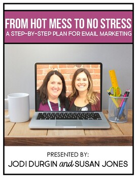From Hot Mess to No Stress: A Step-by-Step Plan for Email Marketing