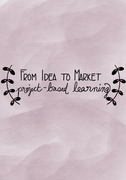 From Idea to Market PBL