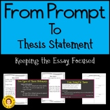 From Prompt To Thesis Statement - Keep Essay Focused - PowerPoint/Task Cards