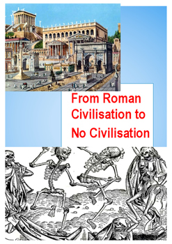 From Roman Civilisation to No Civilisation an Overview for Students