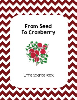 From Seed to Cranberry - Little Science Pack