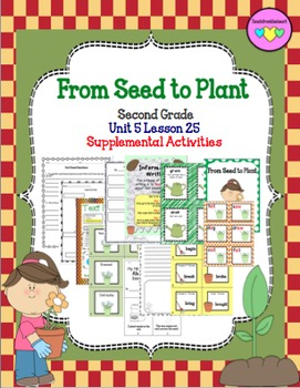 From Seed to Plant ( Journeys Second Grade Unit 5 Lesson 25)