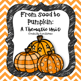 From Seed to Pumpkin: A Thematic Unit
