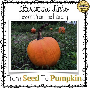 From Seed to Pumpkin Literature Link {life cycle photos, non-fiction booklet}