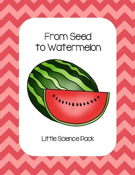 From Seed to Watermelon - Little Science Pack