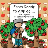 From Seeds to Apples.....The Legend of Johnny Appleseed