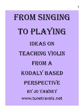 From Singing to Playing -teaching violin from a Kodaly perspective
