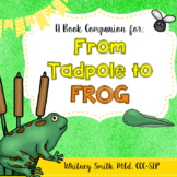 From Tadpole to Frog {A Book Companion}