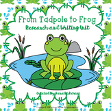 From Tadpole to Frog: Research and Writing Unit