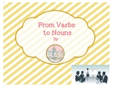 From Verbs to Nouns