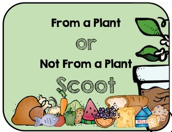 From a Plant or Not from a Plant Food Scoot/ Write the Room