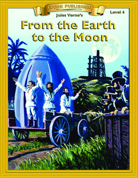 From the Earth to the Moon 10 Chapters with Student Activities and Answer Keys