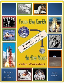 From the Earth to the Moon Worksheet -- Episode 5 -- Spider