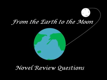 From the Earth to the Moon Review Questions