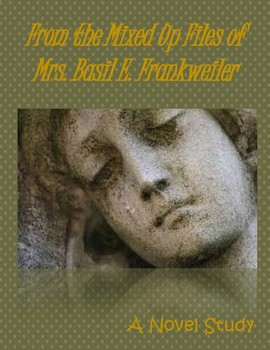 From the Mixed-Up Files of Mrs. Basil E. Frankweiler: A Novel Study