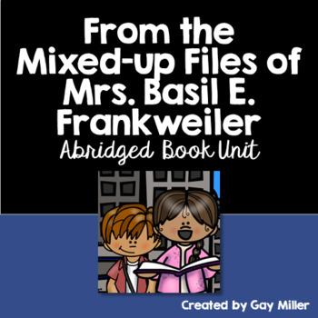 From the Mixed-Up Files of Mrs. Basil E. Frankweiler Abridged Novel Study