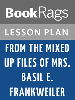 From the Mixed-Up Files of Mrs. Basil E. Frankweiler Lesson Plans